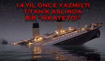 Titanik Kazası Aslında Bir Hikayeydi
