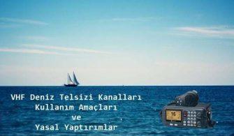 VHF Deniz Telsizi Kanal listesi ve Kullanım amaçları