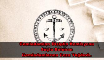 haberler, gundem - Gemiadamları Disiplin Komisyonu 335x195 - Gemiadamları Disiplin Komisyonu Ceza Yağdırdı